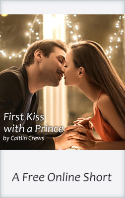 First Kiss With A Prince (online short) by Caitlin Crews