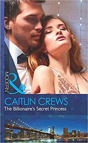 The Billionaire's Secret Princess by Caitlin Crews