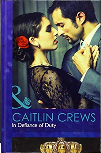 In Defiance of Duty by Caitlin Crews